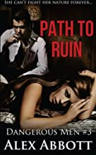 Path to Ruin - The Dangerous Men #3
