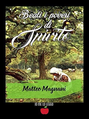 Beati i Poveri di Spirito (Io me lo leggo) di [Matteo Magnani]