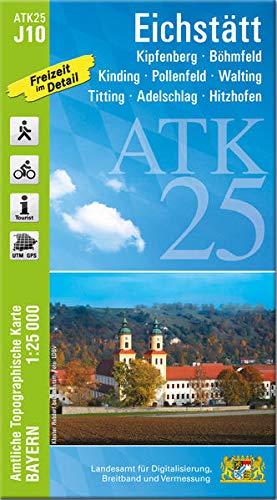 ATK25-J10 Eichstätt (Amtliche Topographische Karte 1:25000): Kipfenberg, Titting, Adelschlag, Hitzhofen, Kinding, Pollenfeld (ATK25 Amtliche Topographische Karte 1:25000 Bayern)