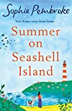 Summer on Seashell Island: Escape to an island this summer for the perfect heartwarming romance in 2020 (Riley...