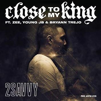 Close to My King (feat. Bryann Trejo, Zee, Young Jb & Austin Leeds)