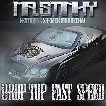 Drop Top Fast Speed
