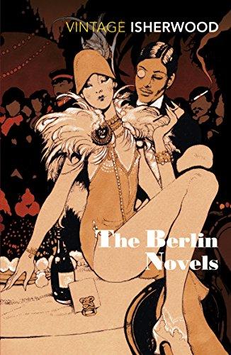 The Berlin Novels: 'Mr Norris Changes Trains', 'Goodbye to Berlin' [Lingua inglese]