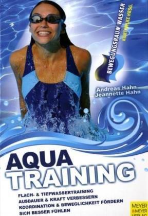 Aquatraining. Gesundheitsorientierte Bewegungsprogramme (Bewegungsraum Wasser)