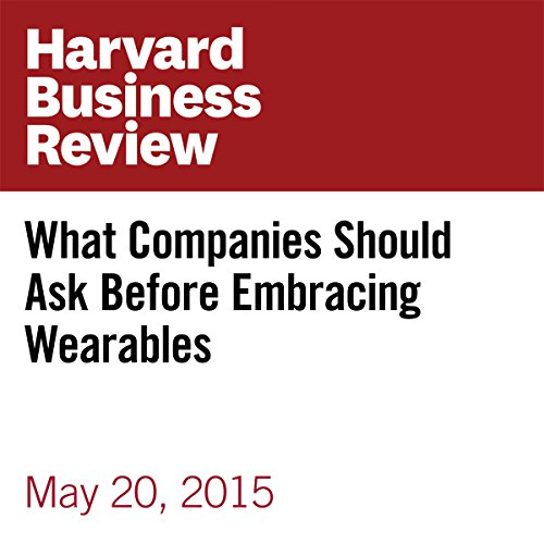 What Companies Should Ask Before Embracing Wearables copertina