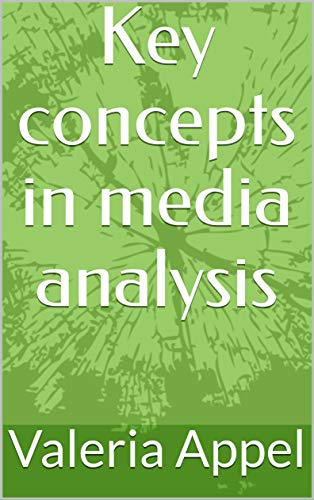 Key concepts in media analysis (English Edition)
