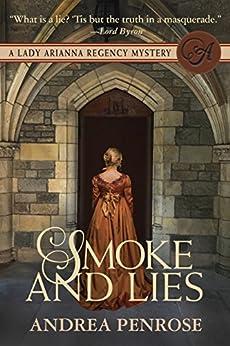 Smoke & Lies: A Lady Arianna Regency Mystery (Lady Arianna Hadley Mystery Book 4) by [Andrea Penrose]