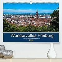 Wundervolles Freiburg (Premium, hochwertiger DIN A2 Wandkalender 2022, Kunstdruck in Hochglanz): Die Metropole im Breisgau mit seiner wundervollen Lage am Rande des Schwarzwaldes (Monatskalender, 14 Seiten )