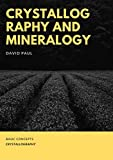 CRYSTALLOGRAPHY AND MINERALOGY: BASIC CONCEPTS (English Edition)