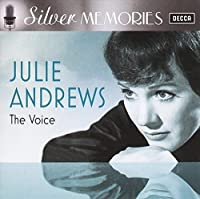 Silver Memories: Julie Andrews - The Voice by JULIE ANDREWS