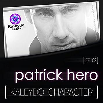 Kaleydo Character: Patrick Hero EP 2