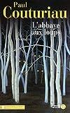 L'Abbaye aux loups - Presses de la Cité - 01/04/2010
