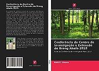 Conferência do Centro de Investigação e Extensão de Brong Ahafo 2010: Actas da Conferência de Investigação Maio, 2010