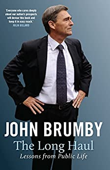The Long Haul: Lessons from public life by [John Brumby]