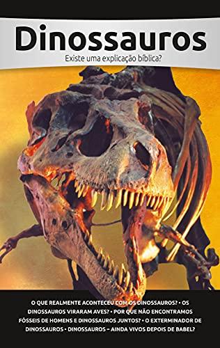 Dinossauros: Existe uma explicação bíblica?