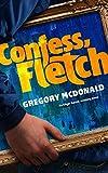 Confess, Fletch (The Fletch Mysteries Book 2)