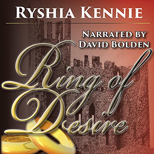 Ring of Desire Audiobook By Ryshia Kennie cover art