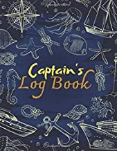 Captain'S Log Book: Boat record journal⎪Boating excursion notebook record⎪Spending ledger⎪Maintenance Record⎪Boat informat...