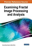 Examining Fractal Image Processing and Analysis (Advances in Computational Intelligence and Robotics)