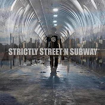 Strictly Street n Subway