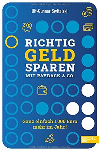 Richtig Geld sparen mit Payback & Co.: Ganz einfach 1000 Euro mehr im Jahr!
