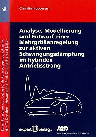 Analyse, Modellierung und Entwurf einer Mehrgrößenregelung zur aktiven Schwingungsdämpung im hybriden Antriebsstrang