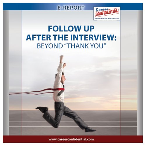 Follow Up after the Interview: Beyond 'Thank You'