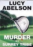 Murder in a Surrey Tribe (Bisley Heath Series Book 1) (English Edition)