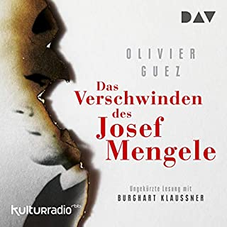 Das Verschwinden des Josef Mengele                   By:                                                                                                                                 Olivier Guez                               Narrated by:                                                                                                                                 Burghart Klaußner                      Length: 6 hrs and 29 mins     Not rated yet     Overall 0.0