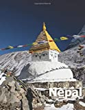 Nepal: Coffee Table Photography Travel Picture Book Album Of A Nepalese Country And Nepali Kathmandu City In South Asia Large Size Photos Cover