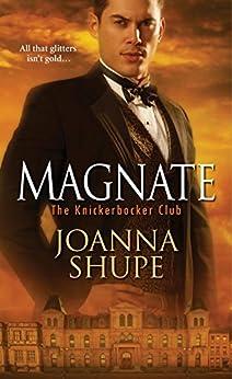 Magnate (The Knickerbocker Club Book 1) by [Joanna Shupe]