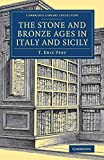 The Stone and Bronze Ages in Italy and Sicily (Cambridge Library Collection - Archaeology)