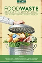 Food Waste Across the Suppy Chain: A U.S. Perspective on a Global Problem