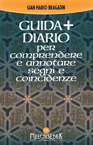 Guida + diario per comprendere e annotare segni e coincidenze. Gli insegnamenti per creare il nostro destino