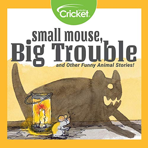 Small Mouse, Big Trouble, and Other Funny Animal Stories  By  cover art