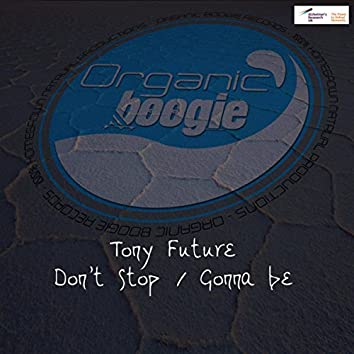 Don't Stop /Gonna Be