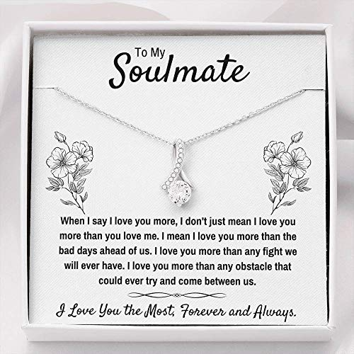 To My Soulmate 'I Love You The Most' Alluring Beauty Necklace with Message Card and Gift Box. Gift for Fiance, Girlfriend, Future Wife, Wife. Fiance, Girlfriend, Future Wife, Wife Gift. Necklace for Fiance, Girlfriend, Future Wife, Wife (White Box)