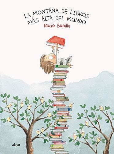 La Montana de Libros Mas Alta del Mundo (Álbumes ilustrados, Band 50)