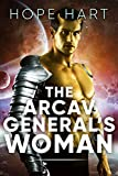 The Arcav General's Woman: Sci Fi Alien Romance Book 4 (Arcav Alien Invasion)
