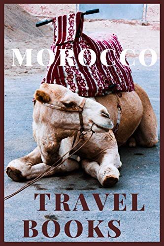 Morocco Travel Books: Morocco Journal: Travel and Write of our Beautiful World