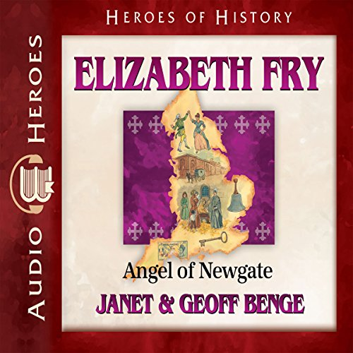 Elizabeth Fry: Angel of Newgate audiobook cover art