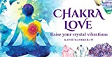 Chakra Love: Raise Your Crystal Vibrations Cards