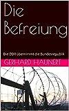 Die Befreiung: Die DDR übernimmt die Bundesrepublik THRILLER