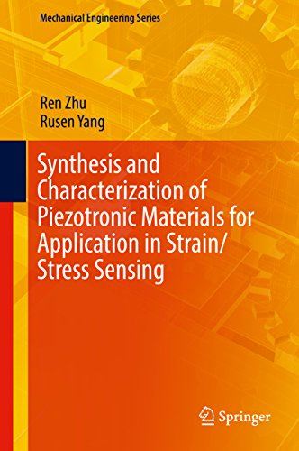 Synthesis and Characterization of Piezotronic Materials for Application in Strain/Stress Sensing (Mechanical Engineering Series) (English Edition)