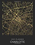 2021 Planner Charlotte: Weekly - Dated With To Do Notes And Inspirational Quotes - Charlotte - North Carolina (City Map Calendar Diary Book 2021)