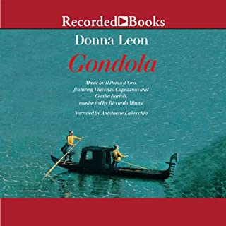 Gondola                   By:                                                                                                                                 Donna Leon                               Narrated by:                                                                                                                                 Antoinette LaVecchia                      Length: 2 hrs and 32 mins     19 ratings     Overall 3.6
