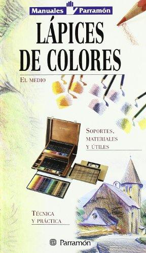 MANUALES PARRAMON TECNICAS LAPICES DE COLORES (Manuales parramón)
