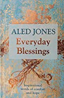 Everyday Blessings: Inspirational words of comfort and hope
