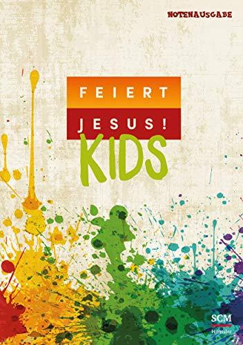 Feiert Jesus! Kids - Liederbuch (Notenausgabe)