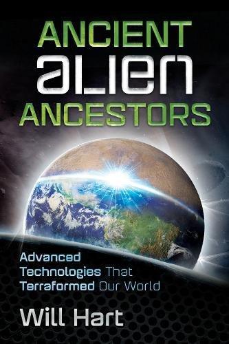 Ancient Alien Ancestors: Advanced Technologies That Terraformed Our World